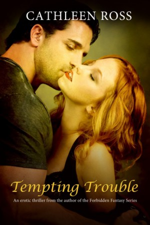 Tempting Trouble - Cathleen Ross
